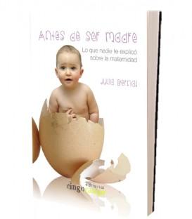 Antes de ser madre (Edición revisada)