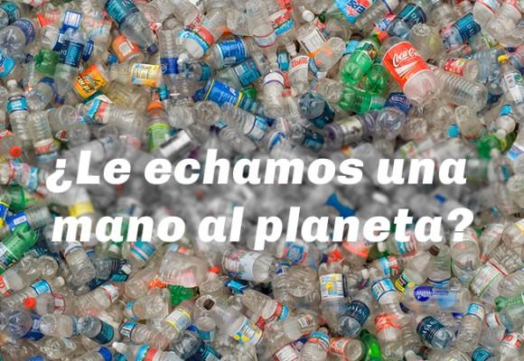 ¿Le echamos una mano al planeta?